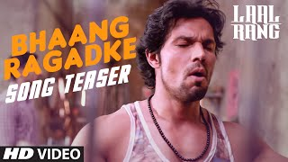 Randeep Hooda: Bhaang Ragadke Song Teaser | Movie: Laal Rang | Trailer Releasing Soon