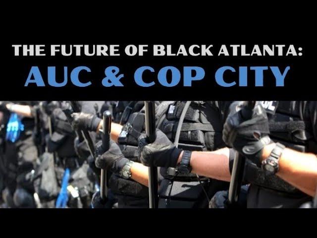 The Future of Black Atlanta: AUC & Cop City