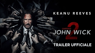 Video John Wick Capitolo 2 (Keanu Reeves) - Trailer italiano ufficiale [HD] download MP3, 3GP, MP4, WEBM, AVI, FLV Maret 2018
