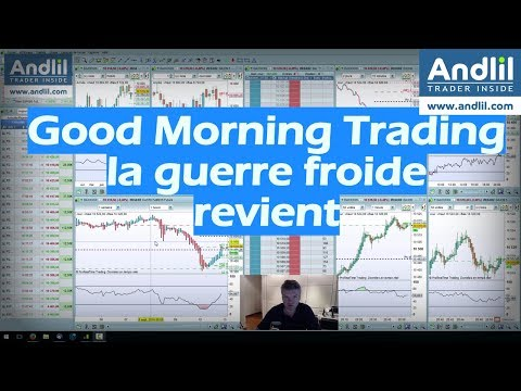 Good Morning Trading cac 40 dax 30... comme un air de guerre froide
