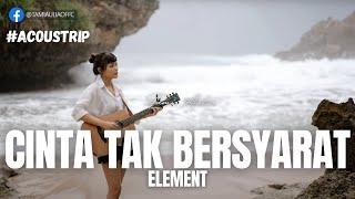 Download Mp3 ACOUSTRIP TAMI AULIA ELEMENT CINTA TAK BERSYARAT
