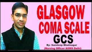 Glasgow Coma Scale(GCS)by Sandeep Bhatnagar(AIIMS Delhi Nursing officer) for staff nurse Exams.