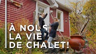 À NOUS LA VIE DE CHALET - VLOG Serie - #Quebec #Canada