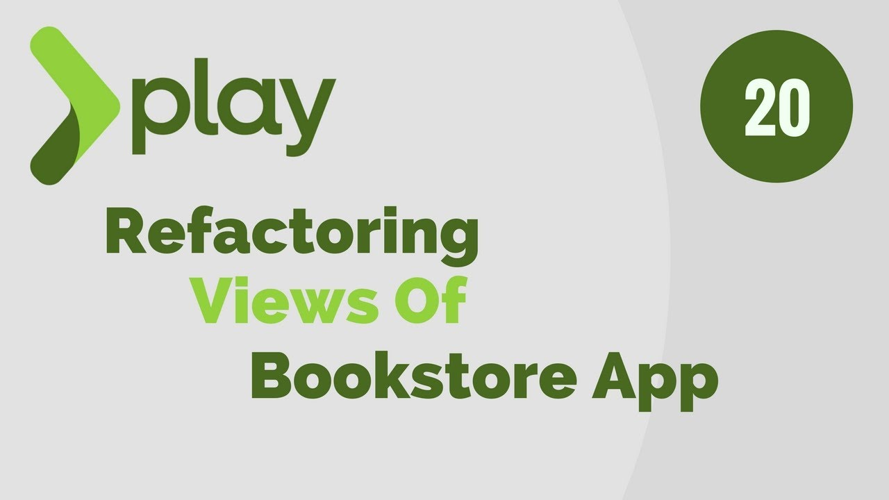 Play Framework Tutorial # 20 Refactoring Views Of BookStore Application
