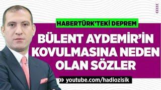 İŞTE BÜLENT AYDEMİR'İN HABERTÜRK'TEN KOVULMASINA NEDEN OLAN SÖZLER! #devletbahçeli
