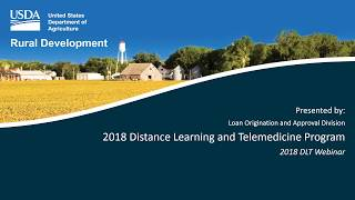 Distance Learning and Telemedicine Grant Program Fiscal Year 2018 Webinar