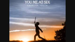 You Me At Six - Cavalier Youth (Full Album)