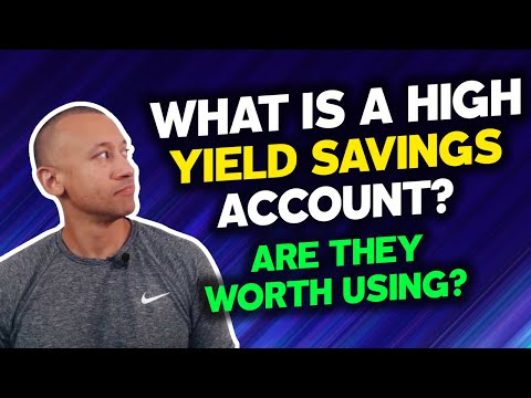 What Is A High Yield Savings Account | Are High Yield Savings Accounts Worth It? | Are They Good?