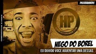 MC NEGO DO BOREL - EU DUVIDO VOCE AGUENTAR UMA DESSAS (DJ YAGO GOMES)