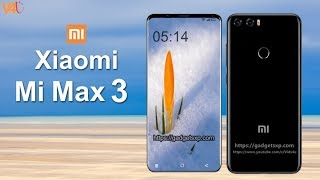 Xiaomi Mi Max 3 Release Date, Price, Specifications, Camera, Features, First look, Introduction