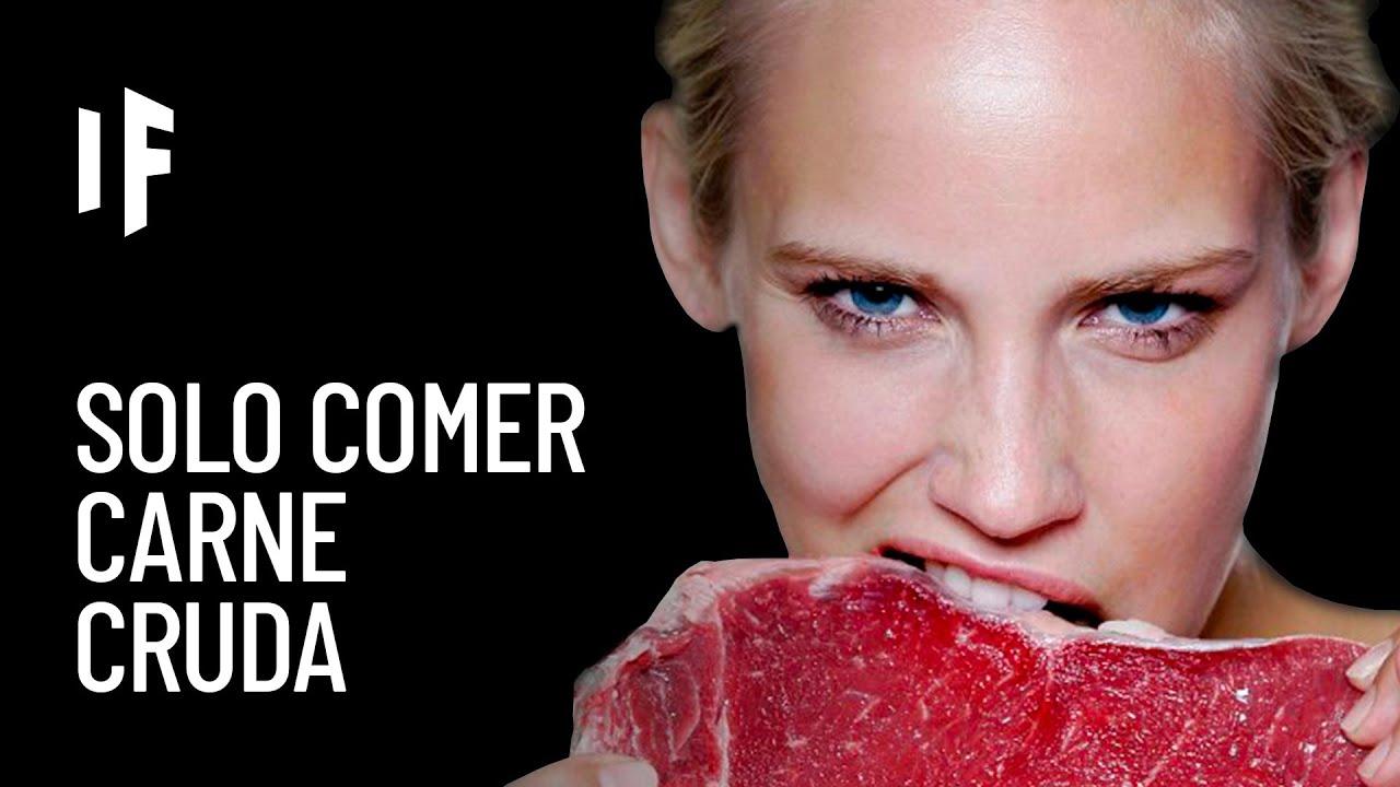 ¿Qué pasaría si sólo comieras carne cruda?