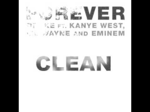 Forever by Drake, Kanye West, Lil Wayne, and Eminem CLEAN with lyrics