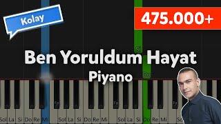 ben yoruldum hayat nasl alnr kolay piyano