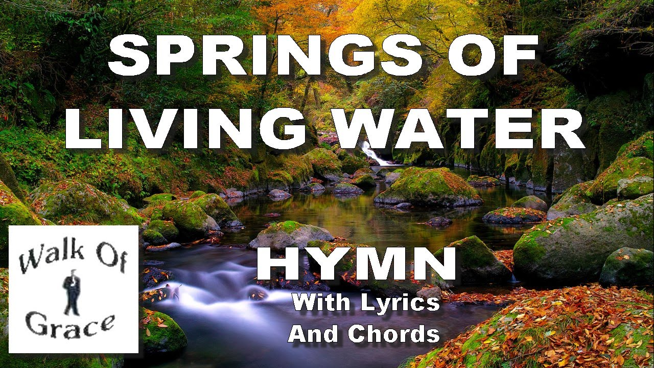 Drinking From The Springs Of Living Water Chords