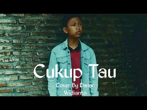 Cukup Tau - Rizky Febian ( Cover By Danar Widianto)
