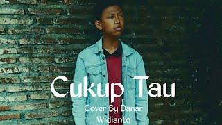 Cukup Tau Rizky Febian Cover By Danar Widianto