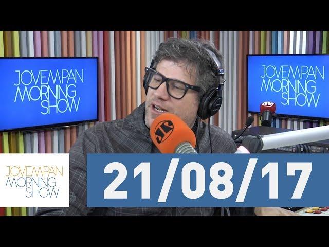 Morning Show - edição completa - 21/08/17