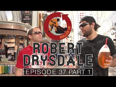 Rolled Up Episode 37 - All or Nothing - Robert Drysdale - part 1