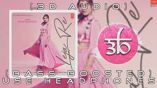 Download Lagu Leja Re 3D Bass Boosted Dhvani Bhanushali Virtual 3d MP3