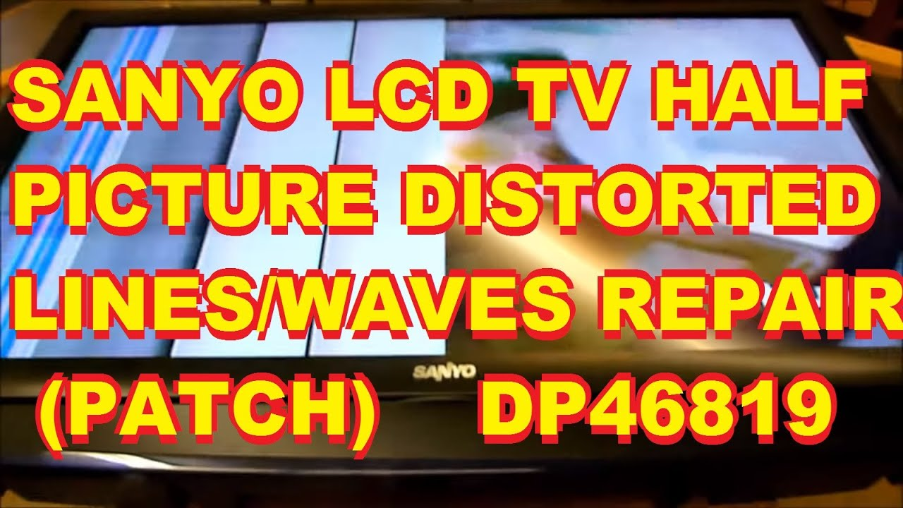 hight resolution of sanyo lcd with distorted half picture lines waves distortion distorted dp46819