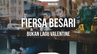 Download lagu Fiersa Besari - Bukan Lagu Valentine (Lyrics)