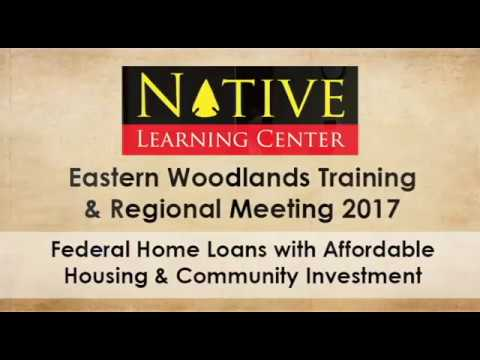 Federal Home Loans (Eastern Woodland ONAP Training 2017)