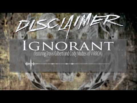 DISCLAIMER - IGNORANT (feat. Travis Gilberti and Cody Madtes)