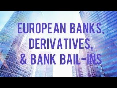 European Banks, Derivatives, and Bank Bail Ins pt1