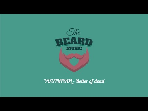 YOUTHFOOL - Better of dead