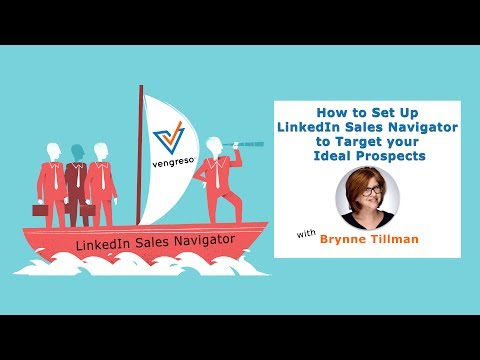How to Set Up LinkedIn Sales Navigator to Target your Ideal Prospects with Brynne Tillman