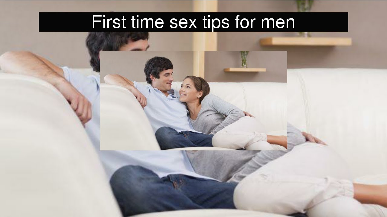 Tips for first time sex men