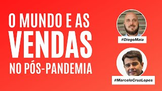 As vendas no mundo pós-pandemia | Mentoria de Diego Maia e Marcelo Cruz Lopes da BR Distribuidora