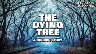 The Dying Tree | A Scary Ghost Story | Paranormal Horror Story | Supernatural Story