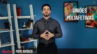 Papo Jurídico - Uniões Poliafetivas