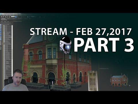 Modeling UE4 Art Deco Building Stream 27 FEB 2017 - Part 3