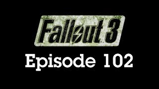 Fallout 3 Episode 102 - Walking