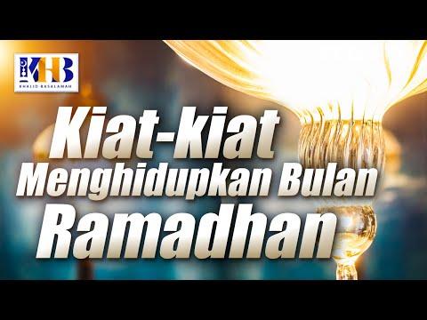 Kiat-Kiat Menghidupkan Bulan Ramadhan - Ustadz Khalid Basalamah