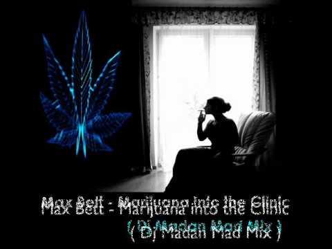 Max Bett - Marijuana into the Clinic ( Dj Madan Mad Mix ).wmv