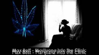 Max Bett - Marijuana into the Clinic ( Dj Madan Mad Mix ).wmv