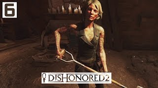 Dishonored 2 Gameplay Part 6 - Hypatia