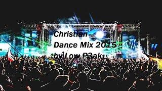 Christian Dance Mix 2015 [HD]