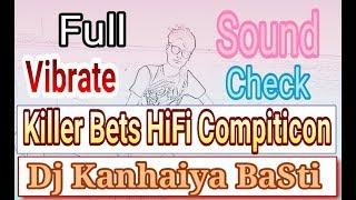 Gambar cover Killer Bets HiFi Vibrate Compiticon Mix Dj Kanhaiya BaSti