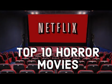 TOP 10 HORROR MOVIES ON NETFLIX  No Spoilers