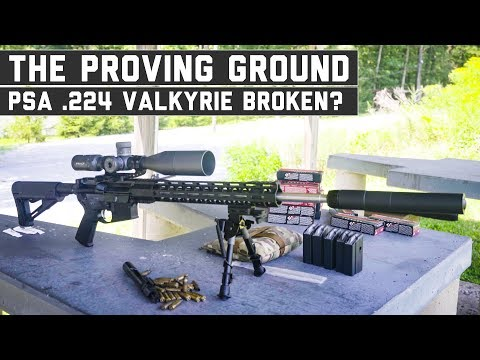 I Broke the PSA 224 Valkyrie! - The Proving Ground