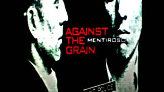 Against The Grain - Mentiroso  [Full Album]