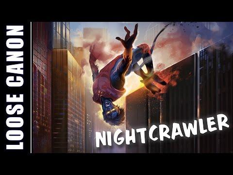 Loose Canon: Nightcrawler