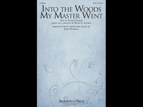 INTO THE WOODS MY MASTER WENT - Peter C. Lutkin/arr. John Purifoy
