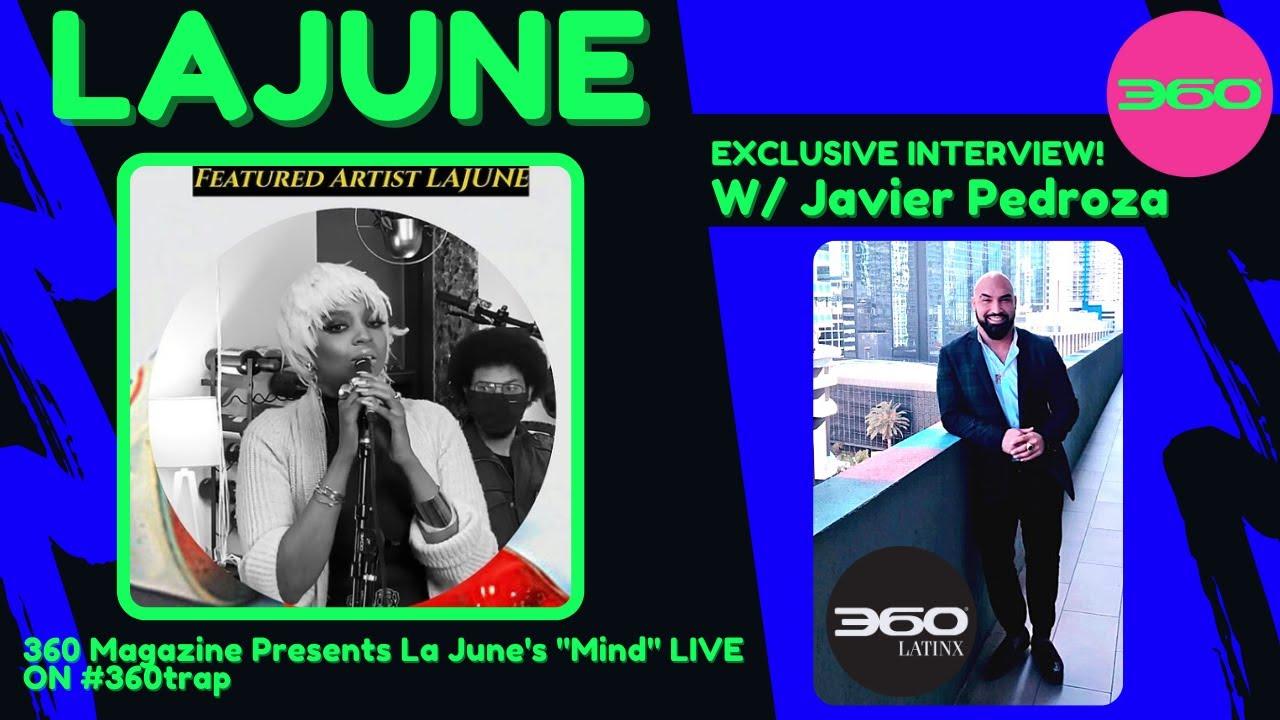 "#360magazine presents #LaJune's ""Mind"" Live Performance and interview w/#JavierPedroza #360trap"