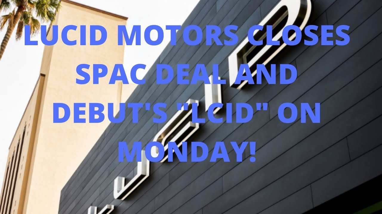 """Download MASSIVE CCIV STOCK PRICE PREDICTION! LUCID MOTORS CLOSES SPAC DEAL AND DEBUT'S AS """"LCID"""" ON MONDAY!"""