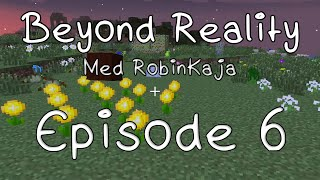 Beyond Reality med RobinKaja - Episode 6